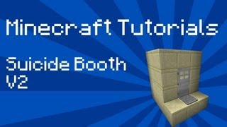Minecraft Tutorial: Suicide Booth - Version 2