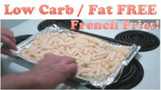 How To Make Low Carb French Fries (fat Free)
