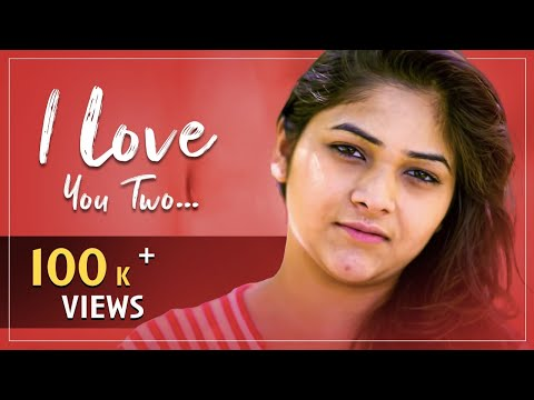 I Love You Two | New Telugu Short Film 2017 | By Mamidi Suman