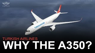 Why The A350 Is Great For Turkish Airlines