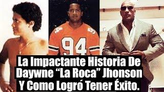 """La Impactante Historia De Dwayne """"La Roca"""" Jhonson Y Como Logró Tener Éxito."""