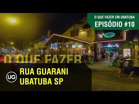 Rua Guarani em Ubatuba durante o Dia e a Noite - EP#10 - O que fazer em Ubatuba na região central