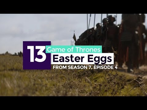 Game of Thrones Season 7 Episode 4 - All The Easter Eggs We Could Find