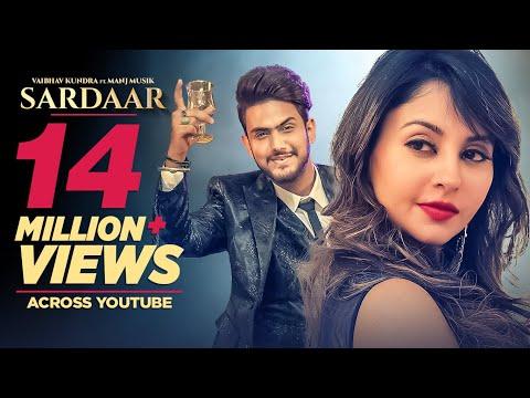 Sardaar: Vaibhav Kundra | Full Official Video Song | Manj Musik | Latest Songs 2018