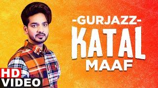 Katal Maaf (Full Video) | Gurjazz | R Sonic | Simma Ghuman | Latest Punjabi Song2020 | Speed Records