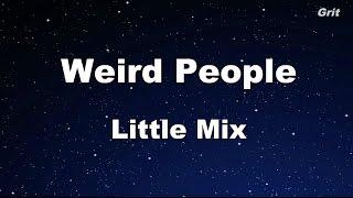 Weird People - Little Mix Karaoke【Guide Melody】