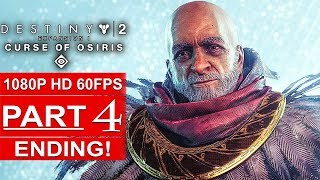 DESTINY 2 Curse Of Osiris ENDING Gameplay Walkthrough Part 4 CAMPAIGN STORY [1080p HD 60FPS]