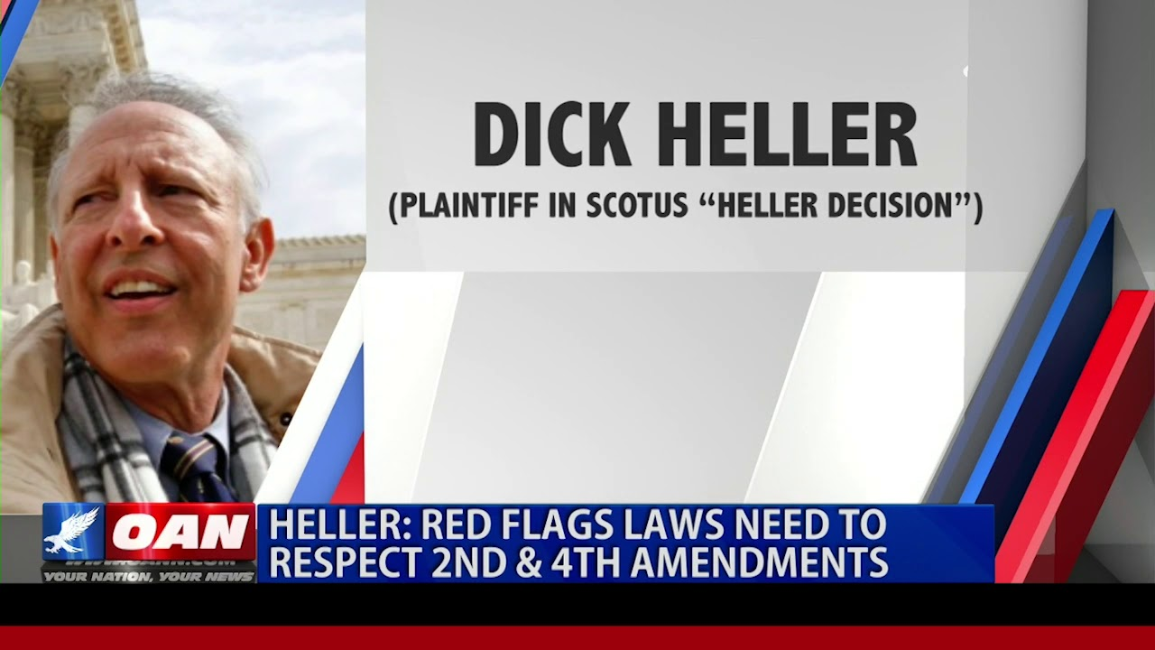 OAN Dick Heller: 'Red flag' laws need to respect Second & Fourth Amendments