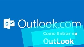 OUTLOOK ENTRAR NO MEU EMAIL - LOGIN RÁPIDO