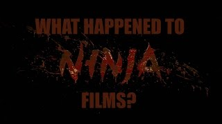 What Happened To NINJA Films?