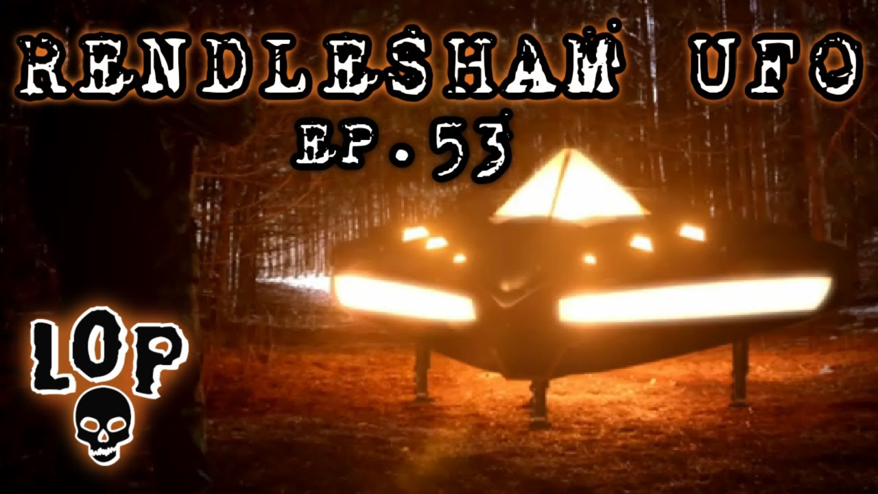 Rendlesham UFO Encounter: Did Aliens Land In The Rendlesham Forest In 1980? - Lights Out Podcast #53