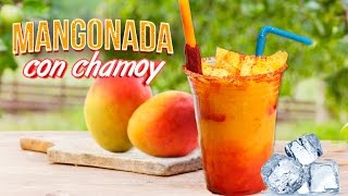 COMO HACER MANGONADAS CON CHAMOY