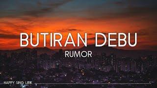 Rumor - Butiran Debu (Lirik)