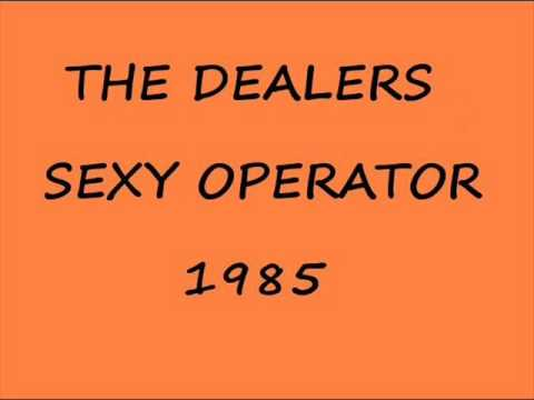 THE DEALERS-SEXY OPERATOR
