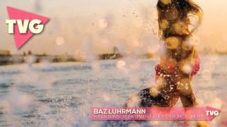 Baz Luhrmann - Wear Sunscreen (Mau Kilauea