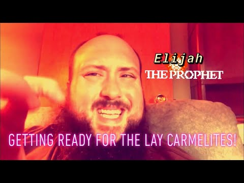 Preparing For Elijah: Time With the Lay Carmelites