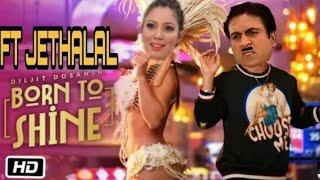Diljit Dosanjh : BORN TO SHINE ft JETHALAL 😁🤣 | JETHALAL NEW PUNJABI SONG 2020 | G.O.A.T