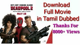 how to download deadpool 2 tamil dubbed movies| How to download latest hollywood movies in tamil