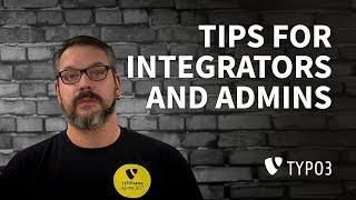 Feature Demo - Tips for Integrators and Admins