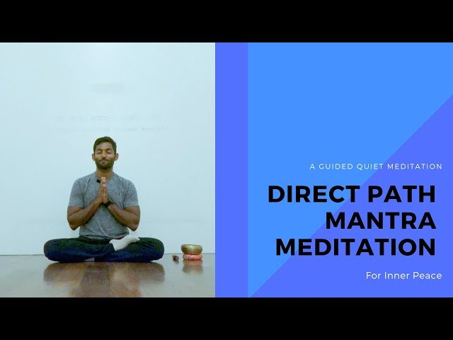 Direct Path Mantra Meditation for Inner Peace: A Guided Quiet Meditation