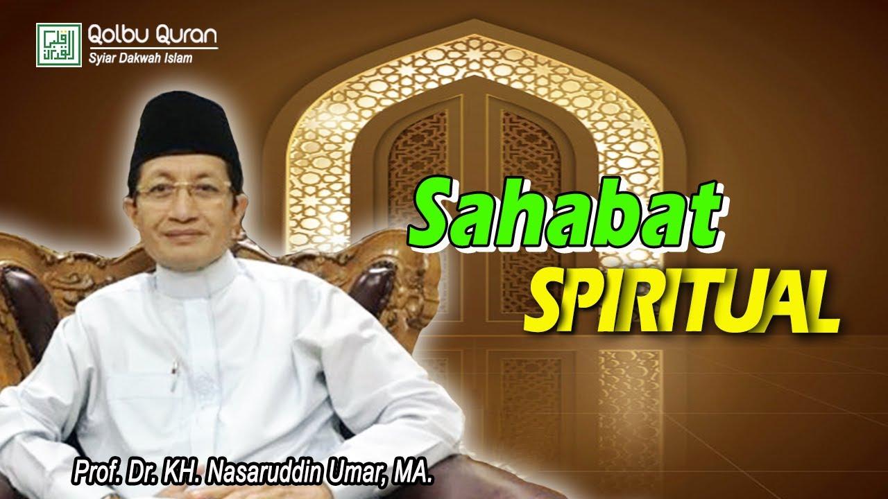 Sahabat Spiritual - Prof. Dr. KH. Nasaruddin Umar, MA ...