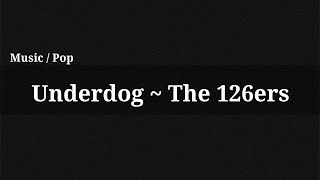 Underdog - The 126ers / Music(, 2015-07-13T16:18:54.000Z)