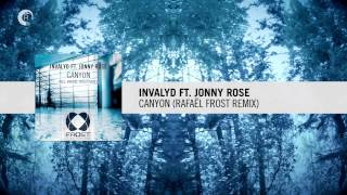 Invalyd ft. Jonny Rose - Canyon (Rafael Frost Remix)