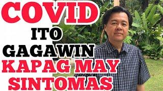 COVID Home Remedy: Ito ang Gagawin kung may SINTOMAS - by Doc Willie Ong