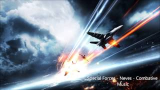 Special Forces - Neves - Combative Music