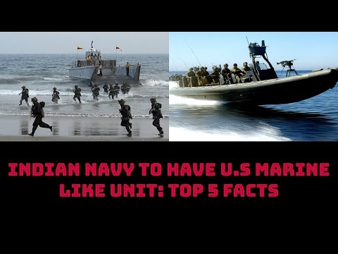 INDIAN NAVY TO HAVE U.S MARINE LIKE UNIT: TOP 5 FACTS