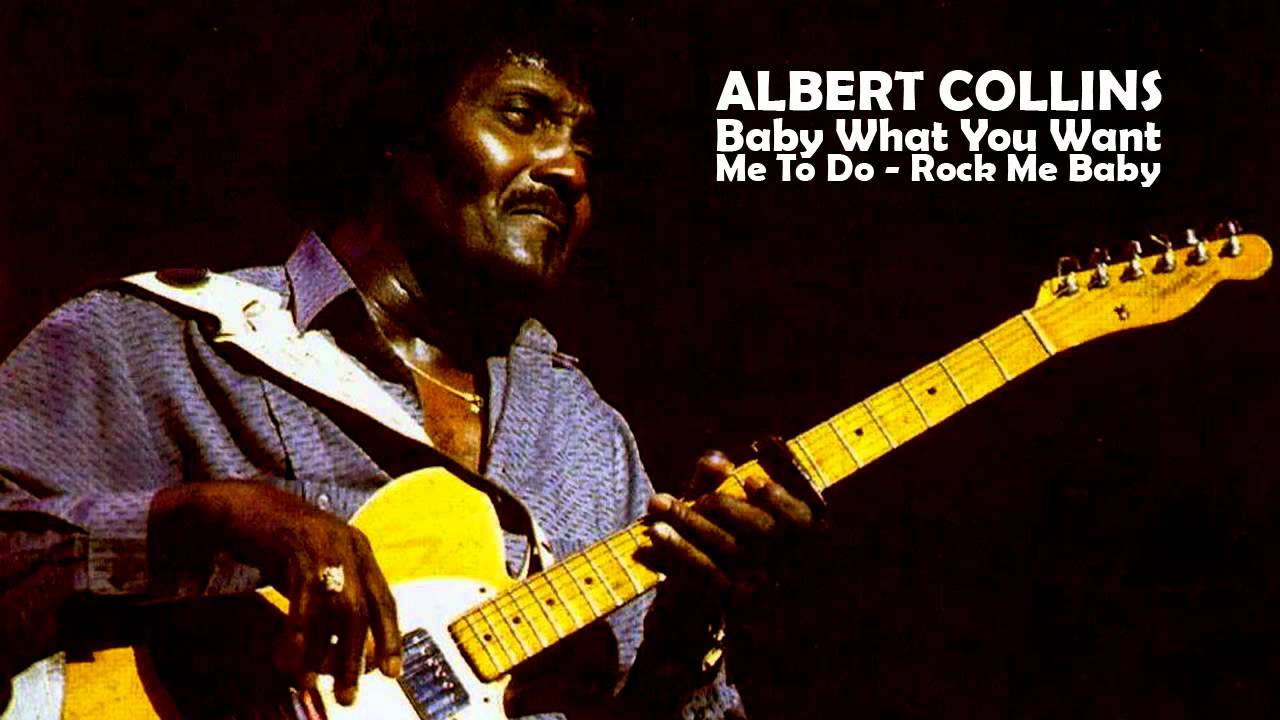 Baby What You Want Me To Do  Rock Me Baby  Albert Collins  YouTube