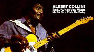 Baby What You Want Me To Do / Rock Me Baby - Albert Collins