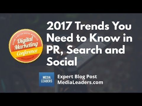 2017 Trends You Need to Know in PR, Search and Social DGS7