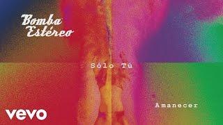 Bomba Estéreo - Sólo Tú (Cover Audio)