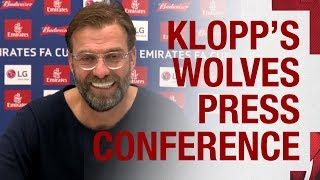 Jürgen Klopp's pre-FA Cup press conference | Wolves