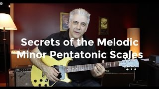 Secrets of The Melodic Minor Pentatonic Scales!