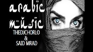 TheDjChorlo & Said Mrard - Naghan (Arabic Breaks) 2014