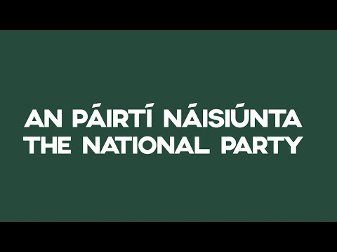 """An Páirtí Náisiúnta │The National Party - """"We Need to Start Looking After Ourselves"""""""