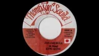KING KONG - Jah jah rule (1981 Thompson sound)