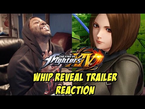 WATCH HER NAE NAE!   KING OF FIGHTERS XIV   WHIP TRAILER (REACTION)