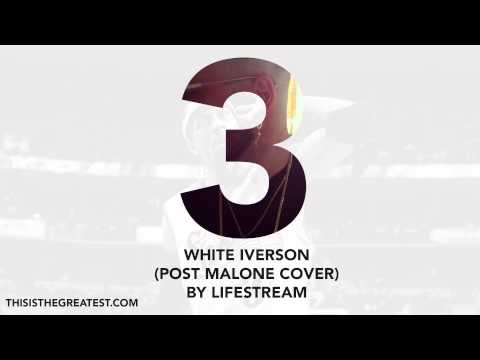 WHITE IVERSON (POST MALONE COVER) BY LIFESTREAM