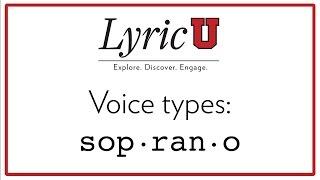 LyricU Presents - Voice types: Soprano