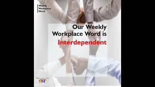 INTERDEPENDENT - Weekly Workplace Word