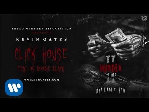 Kevin Gates - Click House feat. OG Boobie Black [Official Audio]