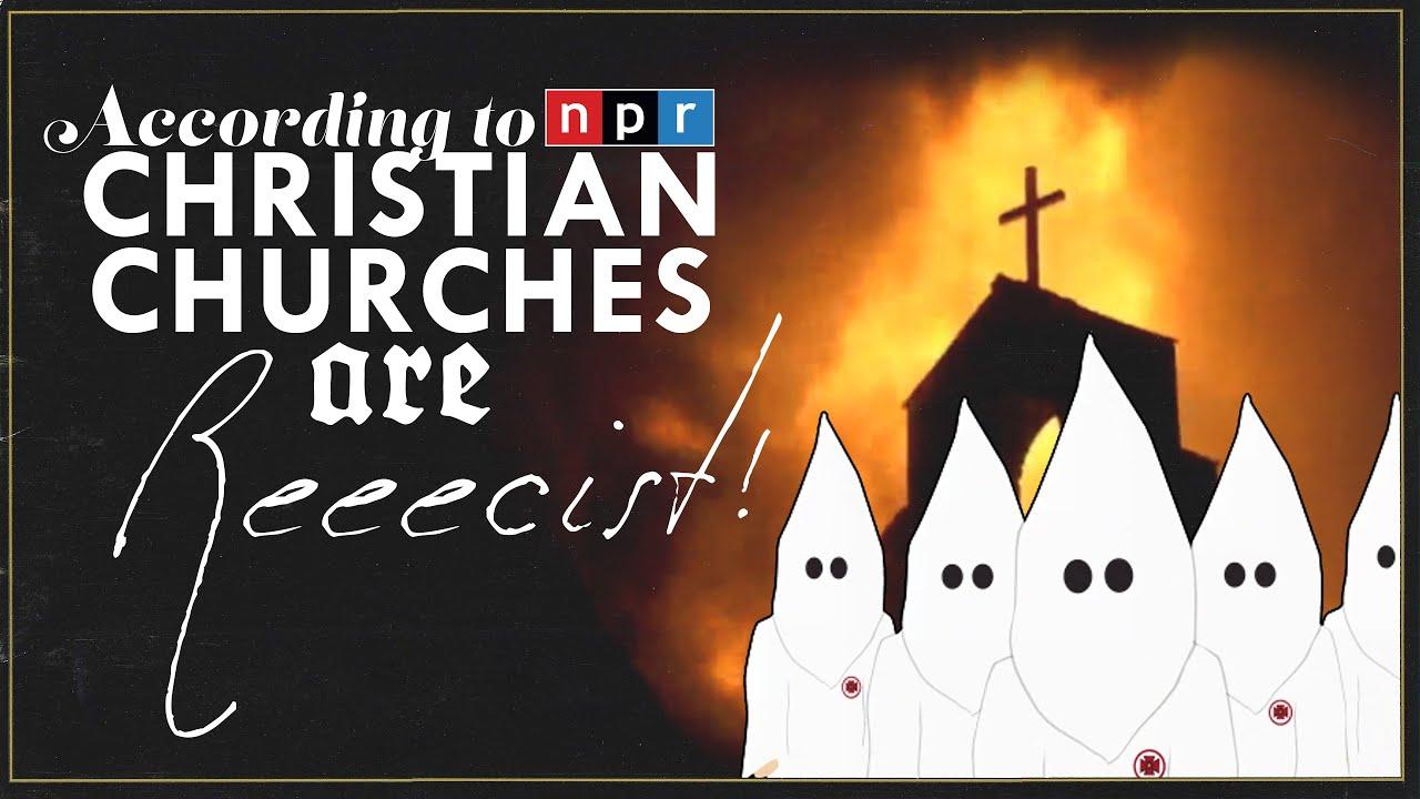 NPR says Churches are Racist