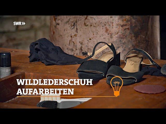 Profitipp: Wie man einen Wildlederschuh aufarbeitet | SWR Handwerkskunst