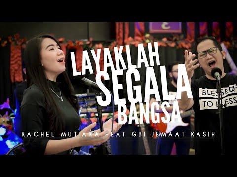 Download LAYAKLAH SEGALA BANGSA ( sujud kepadaMu ) - Rachel Mutiara feat GBI Jemaat Kasih Surabaya