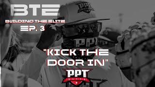 Building The Elite Ep. 3 (Kick The Door In)