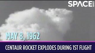 OTD in Space – May 8: Centaur Rocket Explodes During Maiden Flight