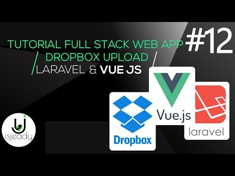 12-Tutorial Full App - Laravel,Vue Js,DropBox - Logica di Upload e Call Rest Api con Axios thumbnail